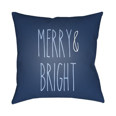 Merry & Bright Indoor/Outdoor Throw Pillow Size: 18 H x 18 W x 4 D, Color: Blue