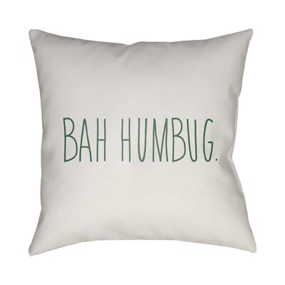 Bah Humbug Indoor/Outdoor Throw Pillow Size: 20 H x 20 W x 4 D, Color: White / Green