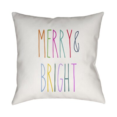 Merry & Bright Indoor/Outdoor Throw Pillow Size: 18 H x 18 W x 4 D, Color: White / Multicolor