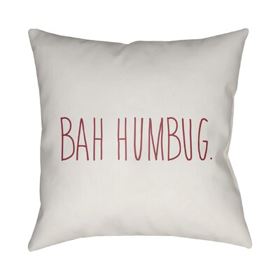 Bah Humbug Indoor/Outdoor Throw Pillow Size: 20 H x 20 W x 4 D, Color: White / Red