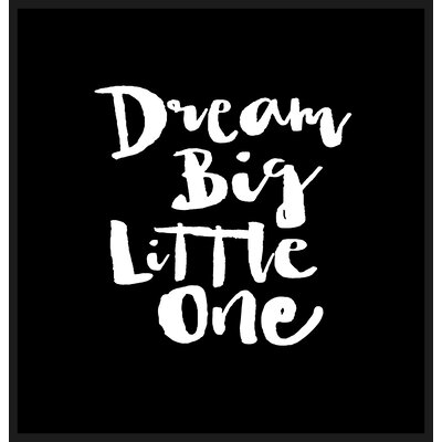 Brett Wilson Dream Big Little One Shower Curtain Color: Black / White