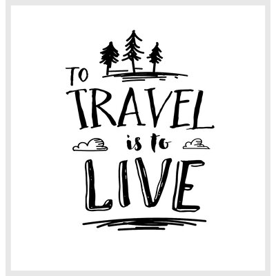 Brett Wilson To Travel is to Live Shower Curtain