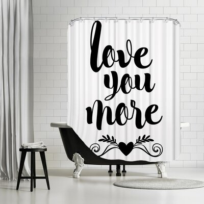Brett Wilson Love You More Shower Curtain