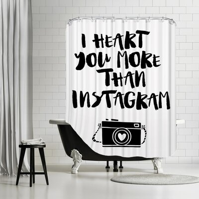 Brett Wilson I Heart You More Than Instagram Shower Curtain