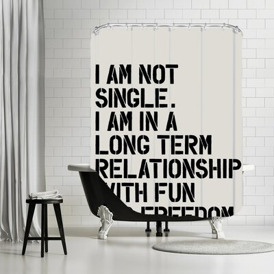 Brett Wilson I Am Not Single Shower Curtain