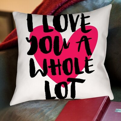 Brett Wilson I Love You a Whole Lot Throw Pillow Size: 18 H x 18 W x 2 D
