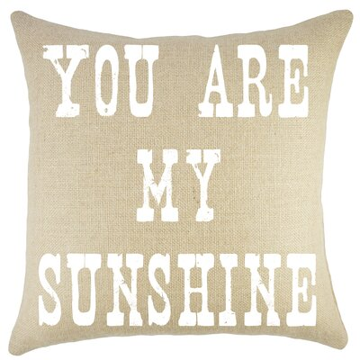 Amburgey You are My Sunshine Burlap Throw Pillow Color: Natural