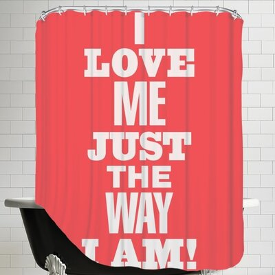 Dolin I Love Me Just the Way I Am Shower Curtain