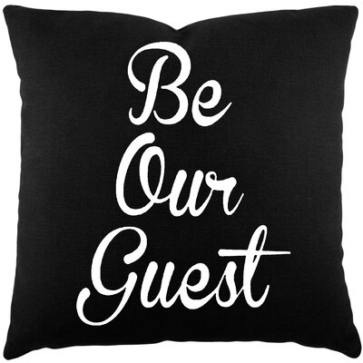 Maziarz Be Our Guest Cotton Throw Pillow Color: Black / White