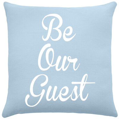 Maziarz Be Our Guest Cotton Throw Pillow Color: Placid Blue