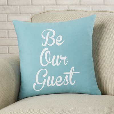 Maziarz Be Our Guest Cotton Throw Pillow Color: Aqua