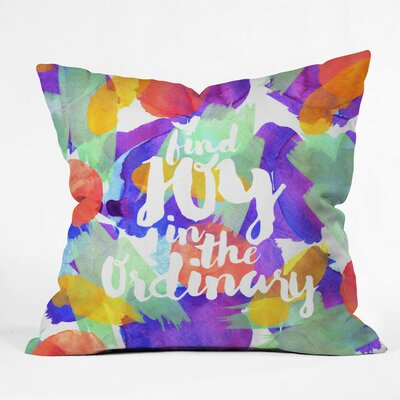Diez Joy in the Ordinary Outdoor Throw Pillow Size: 18 H x 18 W x 5 D