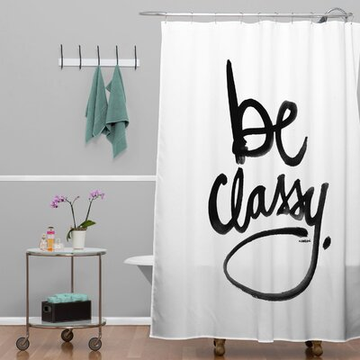 Flanary Be Classy Shower Curtain