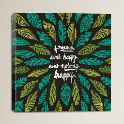 If Mama Ain't Happy Artprint by Cat Coquillette Graphic Art on Wrapped Canvas