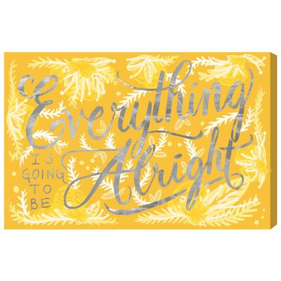 Alright Canary Textual Art on Wrapped Canvas Size: 10