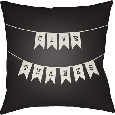 Give Thanks Indoor/Outdoor Throw Pillow Size: 20 H x 20 W x 4 D, Color: Black/White
