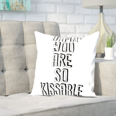 Brett Wilson Damn You Are So Kissable Throw Pillow Size: 16 H x 16 W x 2 D