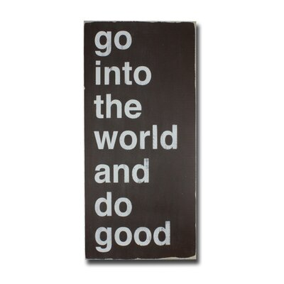 Go Into The World And Do Good Textual Art Plaque