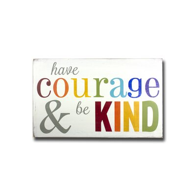 Have Courage And Be Kind Textual Art Plaque