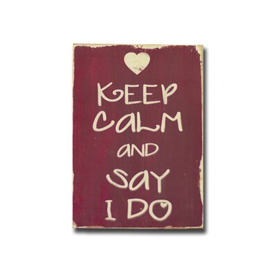 Keep Calm And Say I Do Textual Art Plaque