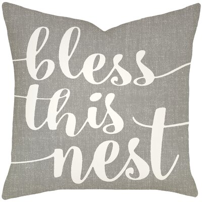 Lorene Bless This Nest Typography 100% Cotton Throw Pillow Size: 18 H x 18 W x 6 D, Color: Smoke