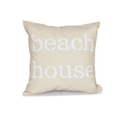 Rocio Beach House Word Outdoor Throw Pillow Size: 18 H x 18 W, Color: Taupe/Beige