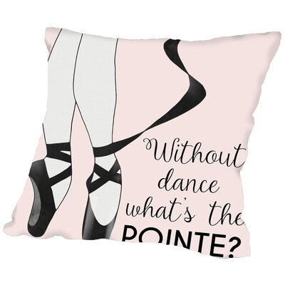 Peach & Gold Without Dance Whats the Pointe Throw Pillow Size: 18 H x 18 W x 2 D