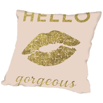 Grossular Hello Gorgeous Throw Pillow Size: 16 H x 16 W x 2 D