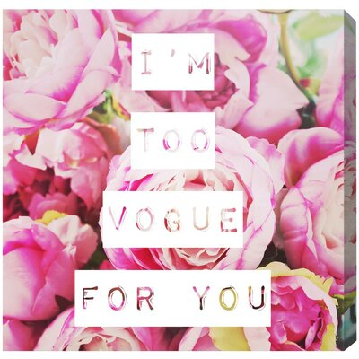Too Vogue Graphic Art on Wrapped Canvas Size: 12