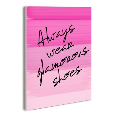 'Always Wear Glamorous Shoes' Typography Wall Plaque