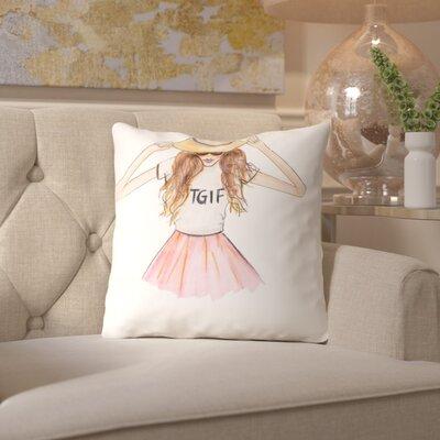Alison B TGIF Throw Pillow Size: 16 H x 16 W x 2 D