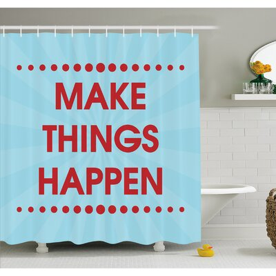 Motivational Phrase Inspirational Think Positive Quote Shower Curtain Set Size: 84 H x 69 W