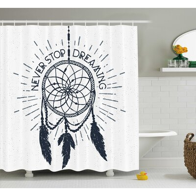 Riegel Quotes Inspirational Dreaming Lettering Shower Curtain Size: 69 W x 75 H