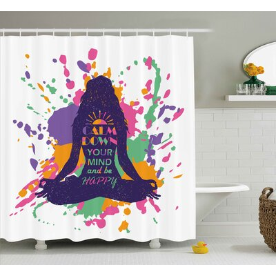 Marta Modern Yoga Posing Girl With Motivational Happy Quote Calm Down Your Mind Image Shower Curtain Size: 69 W x 70 H