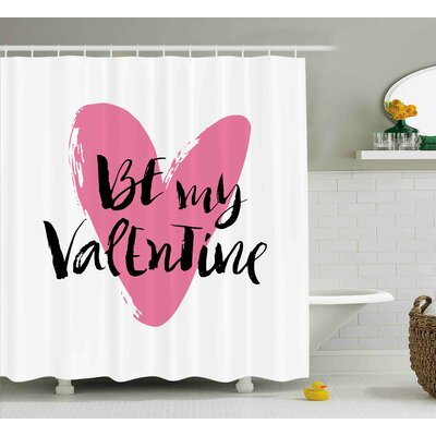 Valentines Day Be My Valentine Quote With Romantic Cartoon Like Heart Love Image Shower Curtain Size: 69 W x 70 H