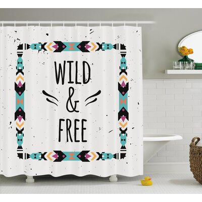 Dionne Tribal Abstract Geometric Frame Wild and Free Quote Boho Style Art Print Shower Curtain Size: 69 W x 70 H