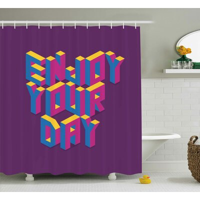 Jayden Quote Motivational Enjoy Your Day Typography Shower Curtain Size: 69 W x 70 H