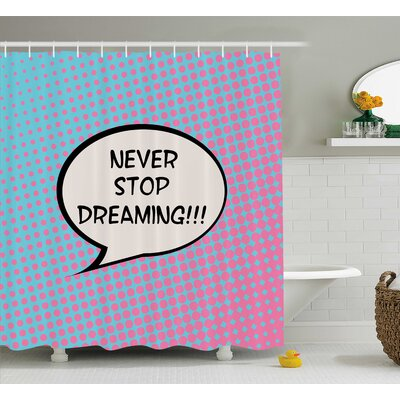 Billington Quotes Retro Dreaming Pop Art Thinking Bubble Ombre Digital Polka Dots Motivational Shower Curtain Size: 69 W x 75 H