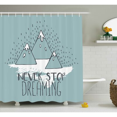 Dunlap Quotes Mountain Peaks Dream Goal Success Aspiration Theme office Decoration Shower Curtain Size: 69 W x 75 H