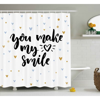 Fuiloro Quote Motivational You Make My Heart Smile Lettering With Heart Shapes Love Display Shower Curtain Size: 69 W x 84 H