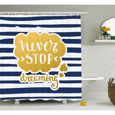 Carrie Quotes Marine Inspirational Phrase For Life Decorative Navy Vintage Style Design Image Shower Curtain Size: 69 W x 75 H