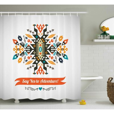 Tribal Ethnic Design and Quote Shower Curtain Size: 69 W x 75 L