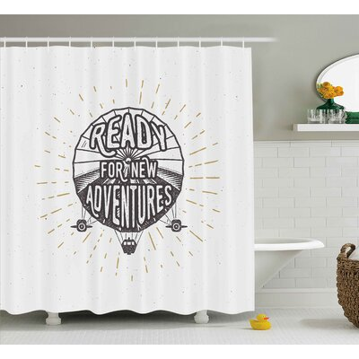 Quotes Motivational Adventure Shower Curtain Size: 69 W x 84 L