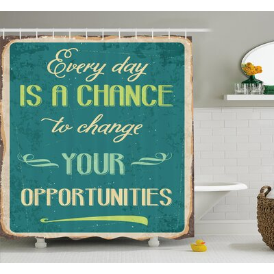 Quote Motivational Retro Poster Shower Curtain Size: 69 W x 75 L