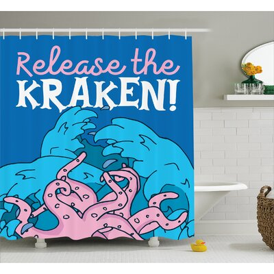 Ocean Kraken Motivation Quote Shower Curtain Size: 69 W x 70 L