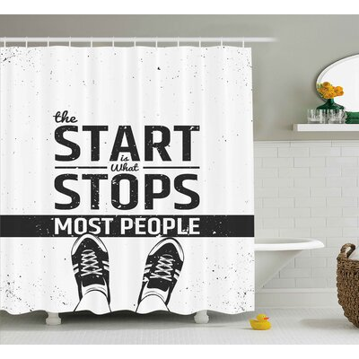 Quote Motivational Quotation Shower Curtain Size: 69 W x 70 L