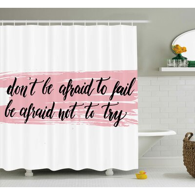 Benninger Try Motivation Quote Shower Curtain Size: 69 W x 70 L