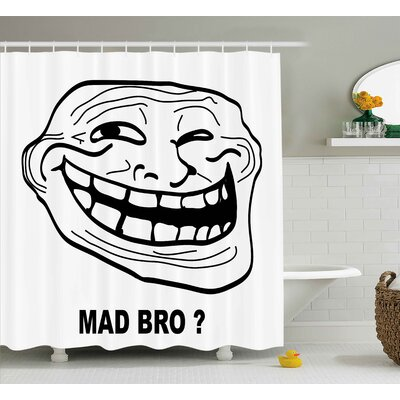 Mad Bro? Decor Shower Curtain Size: 69 H x 84 W