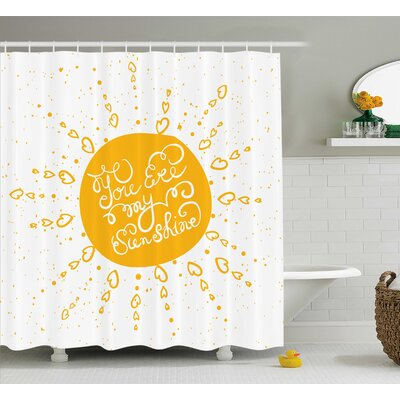 Rounded Sun Quotes Decor Shower Curtain Size: 69 H x 75 W