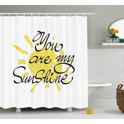 Sun Quotes Decor Shower Curtain Size: 69 H x 70 W